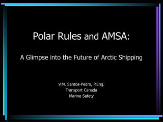 Polar Rules  and  AMSA : A Glimpse into the Future of Arctic Shipping