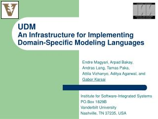 UDM  An Infrastructure for Implementing Domain-Specific Modeling Languages