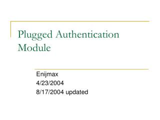 Plugged Authentication Module