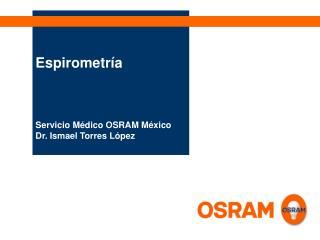 Servicio Médico OSRAM México Dr. Ismael Torres López