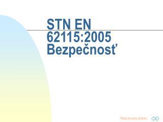 STN EN 62115:2005 Bezpečnosť
