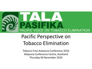 Pacific Perspective on  Tobacco Elimination