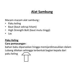 Alat Sambung Macam-macam alat sambung : Paku keling Baut (baut sekrup hitam)