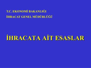 İHRACATA AİT ESASLAR