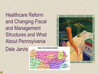 Healthcare Reform and Changing Fiscal and Management Structures and What About Pennsylvania