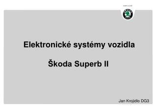 Elektronické systémy vozidla  Škoda Superb II