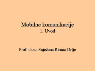 Mobilne komunikacije 1. Uvod