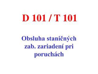 D 101 / T 101