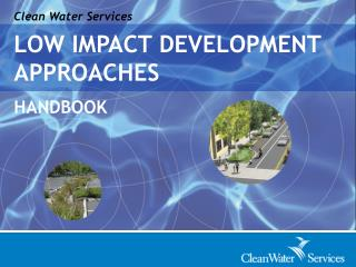 Clean Water Services LOW IMPACT DEVELOPMENT APPROACHES HANDBOOK