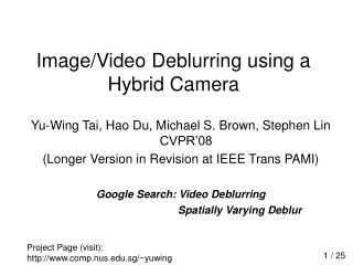 Image/Video Deblurring using a Hybrid Camera