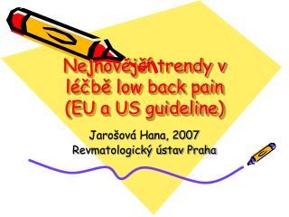 Nejnovější trendy v léčbě low back pain (EU a US guideline)