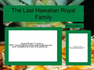 The Last Hawaiian Royal Family