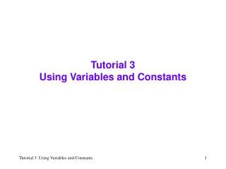 Tutorial 3  Using Variables and Constants