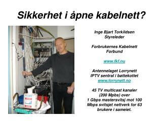 Sikkerhet i  åpne  kabelnett?
