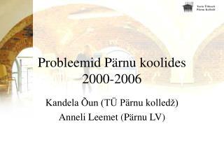 Probleemid Pärnu koolides  2000-2006