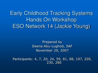 Early Childhood Tracking Systems Hands On Workshop  ESO Network 14 (Jackie Young)