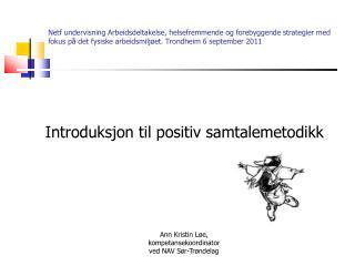 Introduksjon til positiv samtalemetodikk