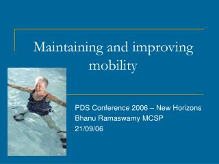 Maintaining and improving mobility