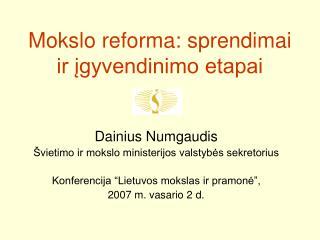 Mokslo reforma: sprendimai ir įgyvendinimo etapai