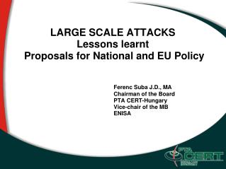 LARGE SCALE ATTACKS Lessons learnt  Proposals for National and EU Policy