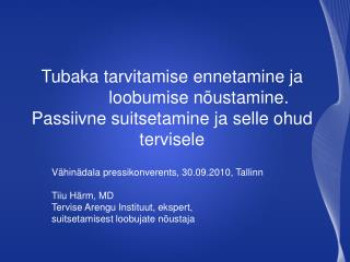 Vähinädala pressikonverents, 30.09.2010, Tallinn Tiiu Härm, MD Tervise Arengu Instituut, ekspert,