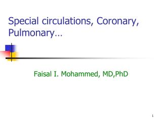 Special circulations, Coronary,  Pulmonary…