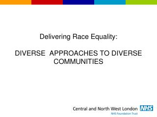 Delivering Race Equality: DIVERSE  APPROACHES TO DIVERSE COMMUNITIES
