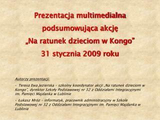 """Prezentacja multimedialna podsumowująca akcję """"Na ratunek dzieciom w Kongo"""" 31 stycznia 2009 roku"""