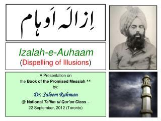 Izalah-e-Auhaam ( Dispelling of Illusions )