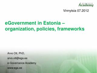 eGovernment in Estonia – organization, policies, frameworks