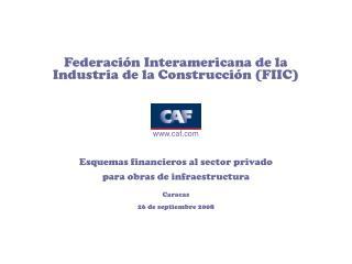 Federación Interamericana de la Industria de la Construcción (FIIC) caf