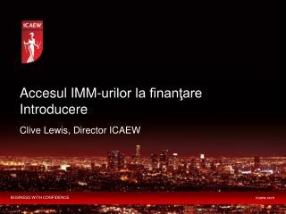Accesul IMM-urilor la finanţare Introducere