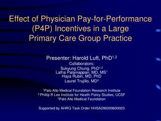 Effect of Physician Pay-for-Performance (P4P) Incentives in a Large  Primary Care Group Practice