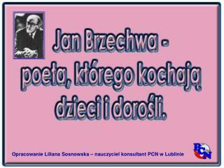 Opracowanie Liliana Sosnowska � nauczyciel konsultant PCN w Lublinie