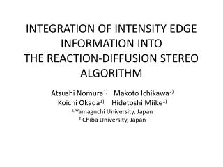 INTEGRATION OF INTENSITY EDGE INFORMATION INTO THE REACTION-DIFFUSION STEREO ALGORITHM