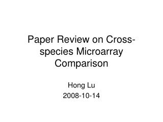 Paper Review on Cross-species Microarray Comparison