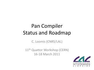 Pan Compiler Status and Roadmap