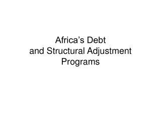 Africa's Debt  and Structural Adjustment Programs