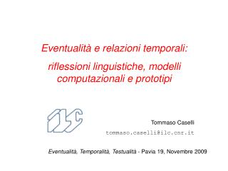Eventualit� e relazioni temporali:  riflessioni linguistiche, modelli computazionali e prototipi