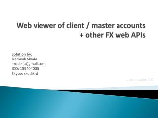 Web viewer of client / master accounts + other FX web APIs