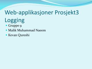 Web-applikasjoner Prosjekt3  Logging