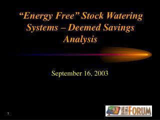 """Energy Free"" Stock Watering Systems – Deemed Savings Analysis"