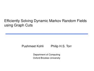Efficiently Solving Dynamic Markov Random Fields using Graph Cuts