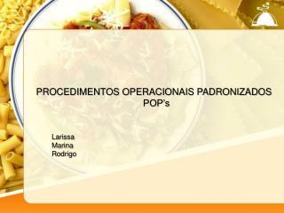 PROCEDIMENTOS OPERACIONAIS PADRONIZADOS  POP's