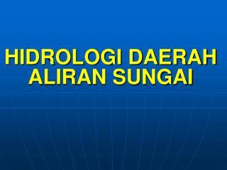 H IDROLOGI DAERAH ALIRAN SUNGAI