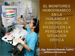 EL MONITOREO HEMODINAMICO EN LA VIGILANCIA Y CONTROL DE RIESGOS EN LA PERSONA EN SITUACIÓN CRÍTICA