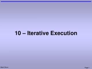 10 – Iterative Execution