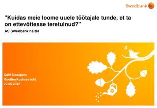 """""""Kuidas meie loome uuele töötajale tunde, et ta on ettevõttesse teretulnud?""""  AS Swedbank näitel"""