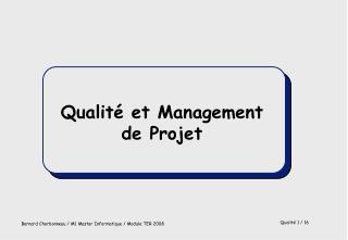 Qualité et Management de Projet