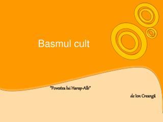 Basmul cult